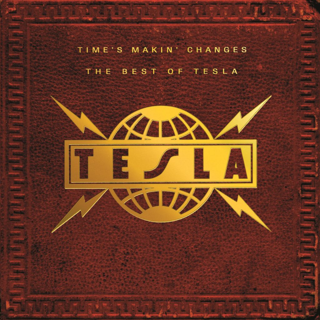 Tesla Band-Time's Makin' Changes