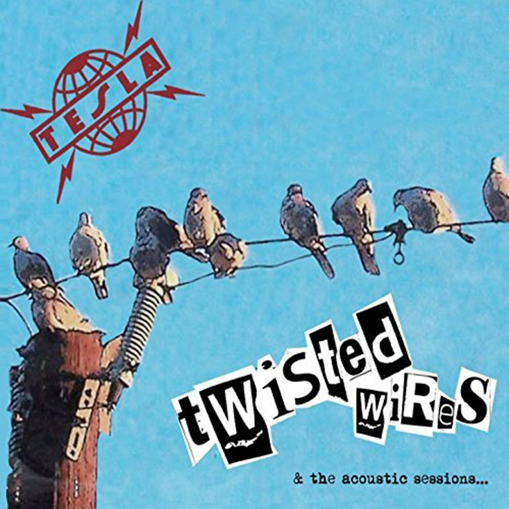Tesla Band-Twisted Wires & the Acoustic Sessions